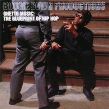 boogiedownproductions-ghettomusictheblueprintofhiphopfront.jpg